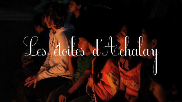 LES ETOILES D'ACHALAY : UN FILM EXTRAORDINAIRE CONSACRE A LA PRISE EN CHARGE DES ENFANTS MALTRAITES